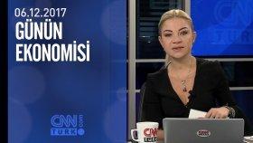 Günün Ekonomisi 06.12.2017 Çarşamba