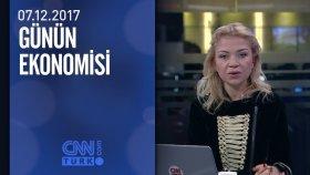 Günün Ekonomisi 07.12.2017 Perşembe