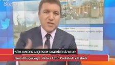 İsmail Küçükkaya İlk Kez Fatih Portakal'ı Eleştirdi
