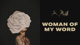 K. Michelle - Woman Of My Word