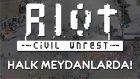 Rıot - Civil Unrest   Halk Meydanlarda!
