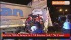 Kurtköy TEM'de 2 Kamyon İle Bir TIR Birbirine Girdi: 1 Ölü, 2 Yaralı