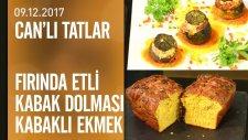 Fırında etli kabak dolması ve kabaklı ekmek tarifi - Can'lı Tatlar 09.12.2017 Cumartesi