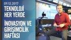 Türkiye İnovasyon ve Girişimcilik Haftası - Teknoloji Her Yerde 09.12.2017 Cumartesi