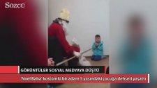 5 Yaşındaki Çocuğa ' Noel Baba' Dehşeti