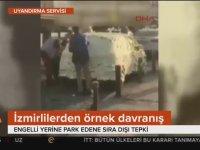 İzmir'de Engelli Yerine Park Etmenin Sonu