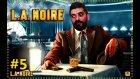 HOLYWOOD un KARANLIK YÜZÜ | L.A. Noire #5