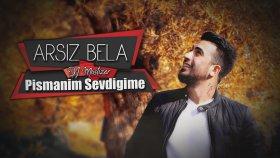 Arsız Bela - Pişmanım Sevdiğime (Ft. Dj Mustizar)