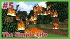 Ormanı Yaktım! - Minecraft: The Simple Life #5