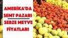 Amerika'da Semt Pazarı: Sebze Meyve Fiyatları