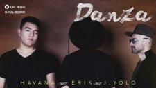 Havana - Danza ft. Erik and J.Yolo