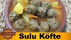 Sulu Köfte Tarifi | Sulu Köfte Nasıl Yapılır ?