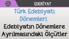 Türk Edebiyatı Dönemleri - Edebiyatın Dönemlere Ayrılmasındaki Ölçütler