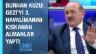 Burhan Kuzu: Gezi'yi 3. Havalimanını Kıskanan Almanlar Yaptı