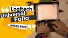 Tabletlerde Dizüstü Deneyimi Mümkün! Logitech Universal Folio İnceleme!
