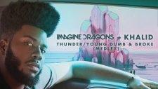 Imagine Dragon - Thunders feat. Khalid / Young Dumb and Broke - Medley