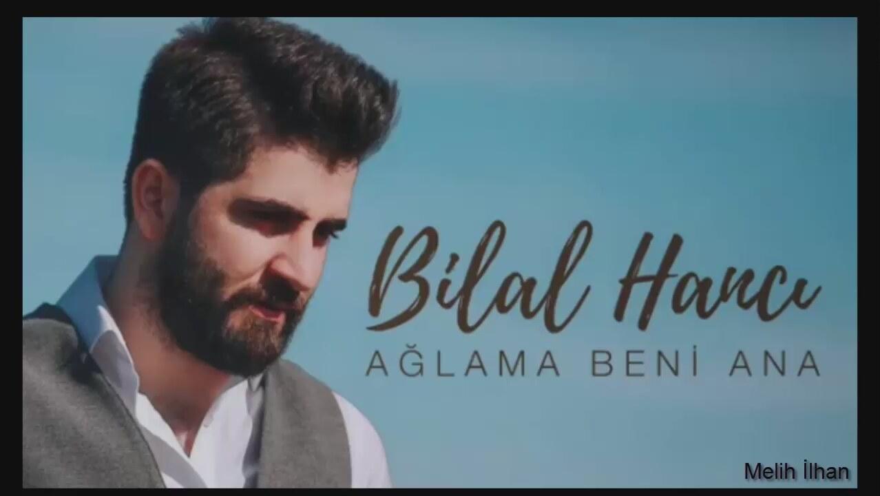 Bilal Hancı - Ağlama Beni Ana Dinle izle - Yeni Albüm ve Albümleri