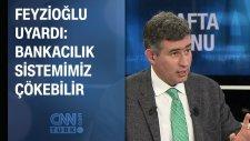Feyzioğlu, Abd'deki Davayı Yorumladı: Bankacılık Sistemimiz Çökebilir