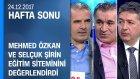 Mehmed Özkan ve Selçuk Şirin, eğitim sistemini yorumladı - Hafta Sonu 24.12.2017 Pazar