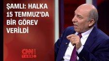 Yasin Şamlı: Halka 15 Temmuz'da Bir Görev Verildi