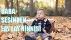 Baba Sesinden Azeri Ninni: Lay Lay | Bizim Ninniler