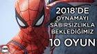 EN10 #4 - 2018'de Oynamayı Sabırsızlıkla Beklediğimiz 10 Oyun