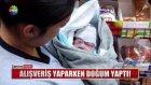 Alışveriş Yaparken Doğum Yapan Kadın