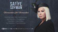 Safiye Soyman - Harmandan Gel Harmandan