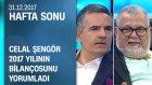 Celal Şengör, 2017 Yılının Bilançosunu Yorumladı - Hafta Sonu 31.12.2017 Pazar