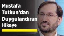 Mustafa Tutkun'dan Duygulandıran Hikaye