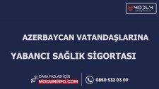 Azerbaycan Vatandaşlarına Yabancı Sağlık Sigortası - Azerbaycan Sigorta