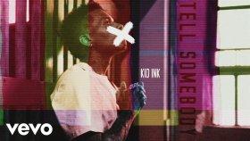 Kid ink - Tell Somebody