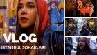 Vlog I İstanbul Sokakları Vol.1