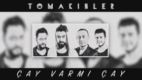 Yusuf Tomakin - Çay Var Mı Çay Feat. Tomakinler