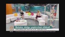 Dolgu, Botoks, Karbon Peeling, Dr Kadriye AKAR, Kanal 24