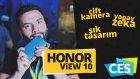 Honor View 10 Ön İnceleme Ces 2018'den İlk Ön İnceleme!