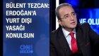 Bülent Tezcan: Erdoğan'a Yurt Dışı Yasağı Konulsun