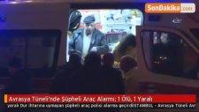 Avrasya Tüneli'nde Şüpheli Araç Alarmı; 1 Ölü, 1 Yaralı