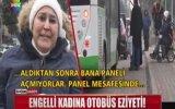 Engelli Kadını Otobüsüne Almayan Şoför  Bursa