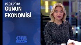 Günün Ekonomisi 15.01.2018 Pazartesi