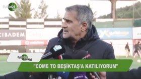 Şenol Güneş: Come To Beşiktaş'a Katılıyorum