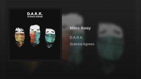 D.A.R.K. - Miles Away