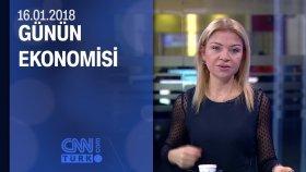 Günün Ekonomisi 16.01.2018 Salı