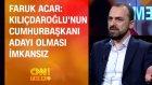 ' Kılıçdaroğlu'nun Cumhurbaşkanı Adayı Olması İmkansız'