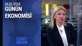 Günün Ekonomisi 18.01.2018 Perşembe