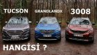 Peugeot 3008 vs Hyundai Tucson vs Opel Grandlandx   Hangisi?