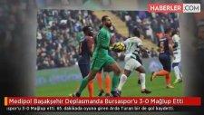 Medipol Başakşehir Deplasmanda Bursaspor'u 3-0 Mağlup Etti