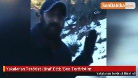 Yakalanan Terörist İtiraf Etti: 'Ben Teröristim'