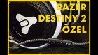 Destıny 2'ye Özel Razer Ekipmanları Aldım!