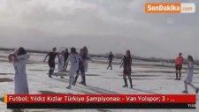 Futbol: Yıldız Kızlar Türkiye Şampiyonası - Van Yolspor: 3 - Hakkarigücü: 0